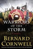 Warriors of the Storm ebook by Bernard Cornwell