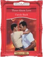 Three-Alarm Love (Mills & Boon Vintage Desire) ebook by Carole Buck