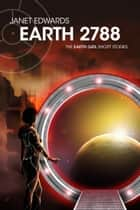 Earth 2788 - The Earth Girl Short Stories ebook by Janet Edwards