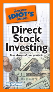 The Pocket Idiot's Guide to Direct Stock Investing ebook by Douglas Gerlach,Lita Epstein MBA