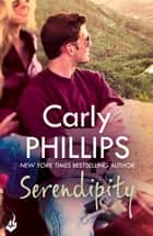 Serendipity: Serendipity Book 1 - Serendipity Book One ebook by Carly Phillips