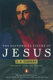 The Historical Figure of Jesus ebook by E. Sanders