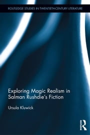 Exploring Magic Realism in Salman Rushdie's Fiction ebook by Ursula Kluwick