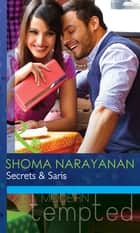 Secrets & Saris (Mills & Boon Modern Tempted) ebook by Shoma Narayanan