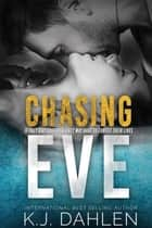 Chasing Eve ebook by Kj Dahlen