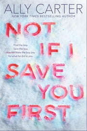 Not If I Save You First ebook by Ally Carter