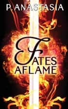 Fates Aflame ebook by