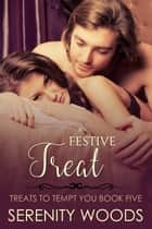 A Festive Treat ebook by Serenity Woods