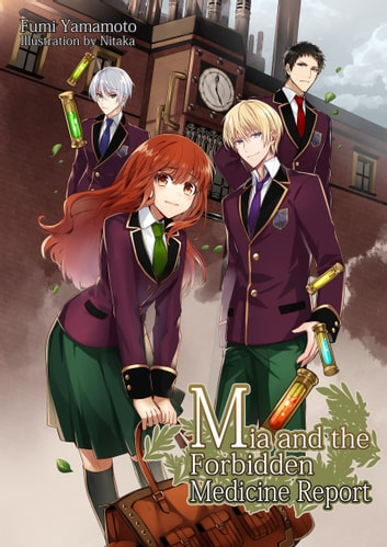 Mia and the Forbidden Medicine Report ebook by Fumi Yamamoto,Nitaka,Charis Messier