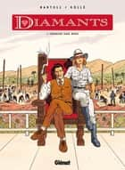 Diamants - Tome 01 - Charles Van Berg ebook by Jean-Claude Bartoll, Agnès Barrat, Bernard Köllé