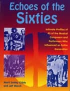 Echoes of the Sixties ebook by Marti Smiley Childs,Jeff March
