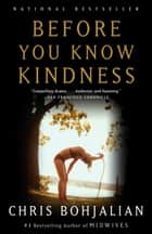 Before You Know Kindness ebook by Chris Bohjalian