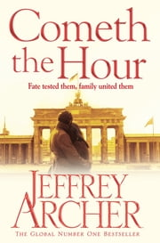 Cometh the Hour eBook by Jeffrey Archer