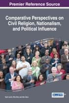 Comparative Perspectives on Civil Religion, Nationalism, and Political Influence ebook by Eyal Lewin, Etta Bick, Dan Naor