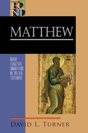 Matthew (Baker Exegetical Commentary on the New Testament) ebook by David Turner