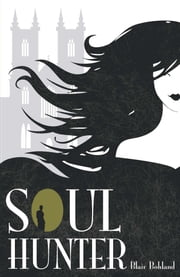 Soul Hunter ebook by Blair Bohland