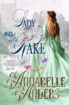 Lady and the Rake ebook by Annabelle Anders