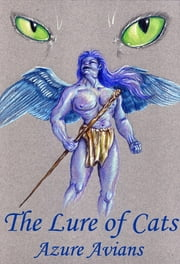 The Lure of Cats ebook by Azure Avians