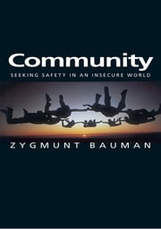 Community - Seeking Safety in an Insecure World ebook by Zygmunt Bauman