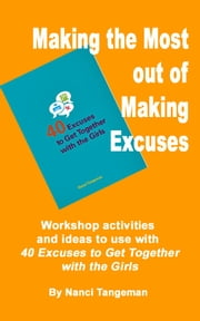 Making the Most out of Making Excuses ebook by Nanci Tangeman