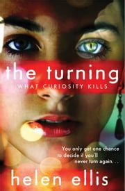The Turning Book 1: What Curiosity Kills ebook by Helen Ellis