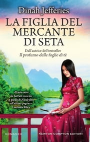 La figlia del mercante di seta eBook by Dinah Jefferies