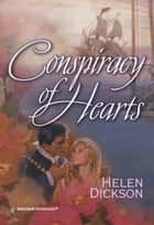 Conspiracy Of Hearts (Mills & Boon Historical) ebook by Helen Dickson