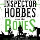 Inspector Hobbes and the Bones - A Cotswold Comedy Cozy Mystery Fantasy sesli kitap by Wilkie Martin