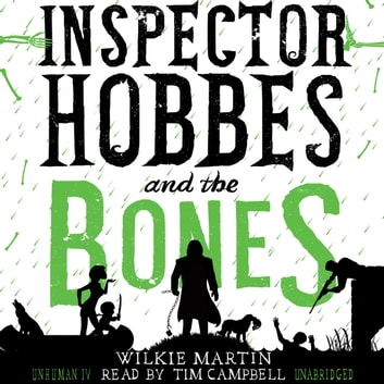 Inspector Hobbes and the Bones by Wilkie Martin - A Cotswold Comedy Cozy Mystery Fantasy audiobook by Wilkie Martin