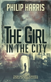 The Girl in the City ebook by Philip Harris