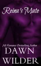 Reina's Mate ebook by Dawn Wilder