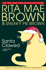 Santa Clawed - A Mrs. Murphy Mystery ebook by Rita Mae Brown