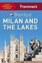 Frommer's Shortcut Milan and the Lakes ebook by Michelle Schoenung