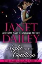 Night of the Cotillion ebook by Janet Dailey