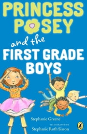Princess Posey and the First-Grade Boys ebook by Stephanie Greene