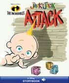 The Incredibles: Jack-Jack Attack - A Disney Read-Along ebook by Disney Book Group