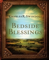 Bedside Blessings - 365 Days of Inspirational Thoughts ebook by Charles R. Swindoll