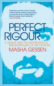 Perfect Rigour: A Genius and the Mathematical Breakthrough of a Lifetime ebook by Masha Gessen