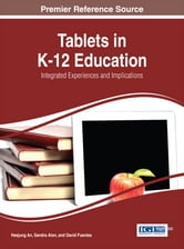 Tablets in K-12 Education - Integrated Experiences and Implications ebook by