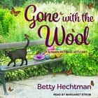 Gone with the Wool audiobook by Betty Hechtman