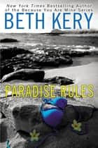 Paradise Rules ebook by Beth Kery