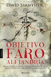 Objetivo Faro de Alejandría ebook by David Sakmyster