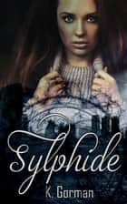 Sylphide ebook by K. Gorman