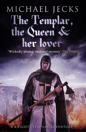 The Templar The Queen And Her Lover Knights Templar Mysteries 24