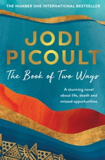 The Book of Two Ways ebook by Jodi Picoult