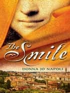 The Smile ebook by Donna Jo Napoli