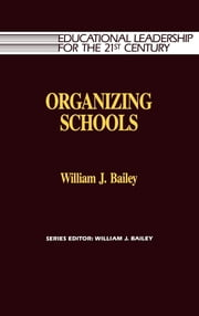 Organizing Schools ebook by William Bailey