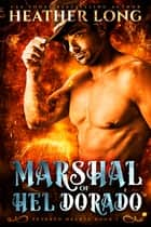Marshal of Hel Dorado ebook by Heather Long