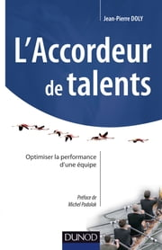 L'accordeur de talents - Optimiser la performance d'une équipe ebook by Jean-Pierre Doly