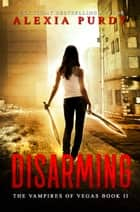 Disarming ebooks by Alexia Purdy